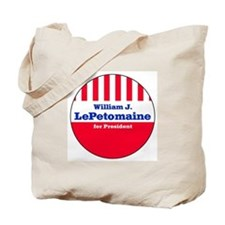 LePETOMAINE FOR PRESIDENT Tote Bag