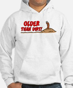 Older Than Dirt Hoodie