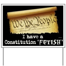 Constitution Fetish Yard Sign