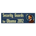 Security Guards for Obama 2012 bumper sticker