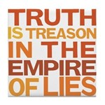 Truth is Treason Tile Coaster