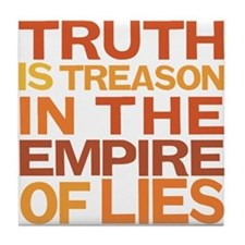 Truth is Treason Tile Coaster