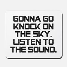 Knock On The Sky Mousepad