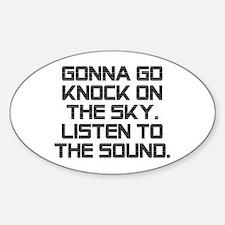 Knock On The Sky Sticker (Oval)