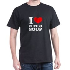I Love Fufu & Soup Black T-Shirt