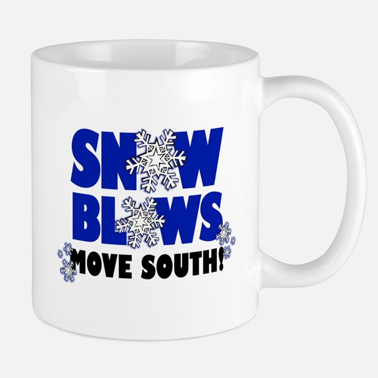 Snow Blows - Move South! Mug