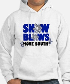 Snow Blows - Move South! Hoodie