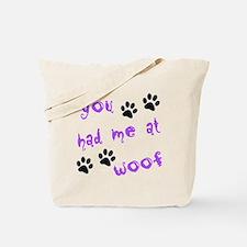 You Had Me At Woof Tote Bag