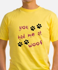 You Had Me At Woof T