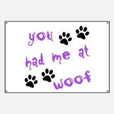 You Had Me At Woof Banner