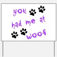 You Had Me At Woof Yard Sign