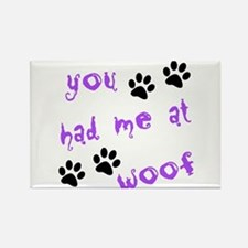 You Had Me At Woof Rectangle Magnet