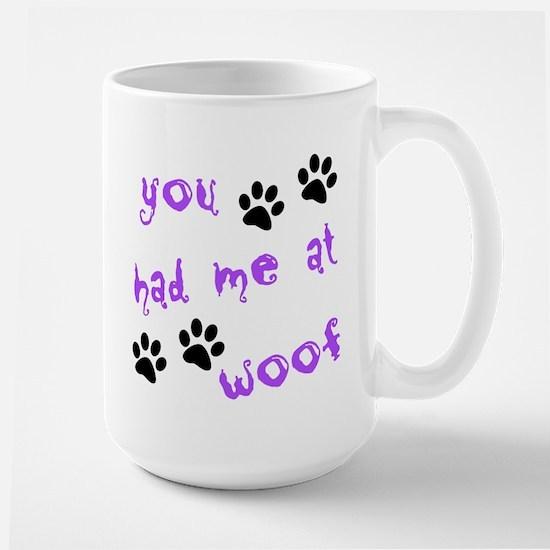 You Had Me At Woof Large Mug