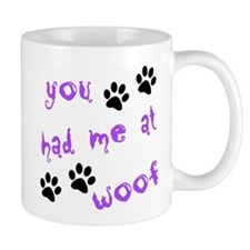You Had Me At Woof Small Mug