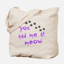 You Had Me At Meow Tote Bag