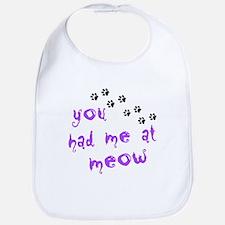 You Had Me At Meow Bib