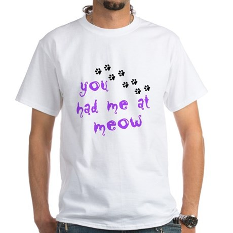 You Had Me At Meow White T-Shirt