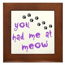 You Had Me At Meow Framed Tile