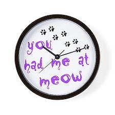 You Had Me At Meow Wall Clock