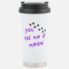 You Had Me At Meow Travel Mug