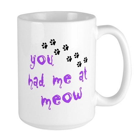 You Had Me At Meow Large Mug