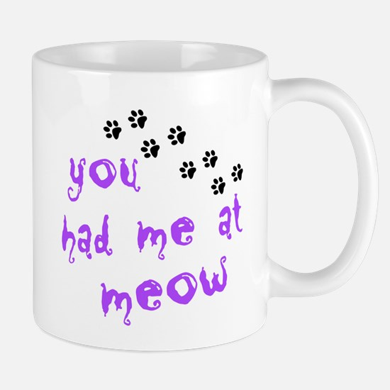 You Had Me At Meow Mug