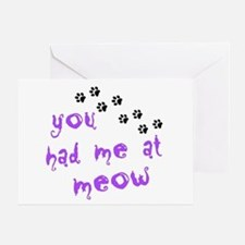 You Had Me At Meow Greeting Card