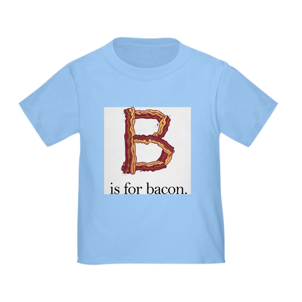Toddler T-Shirt Toddler T Shirt 501021485 CafePress B Is For Bacon