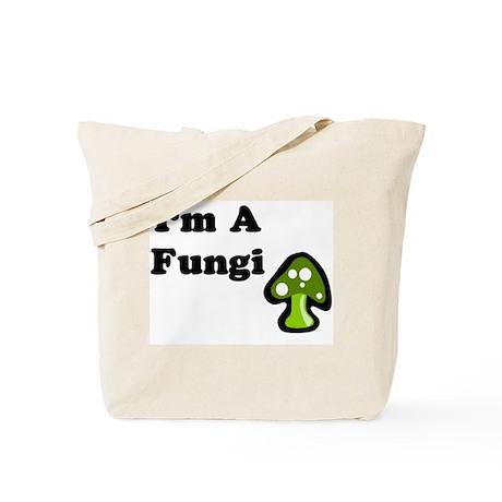 I'm A Fungi Tote Bag