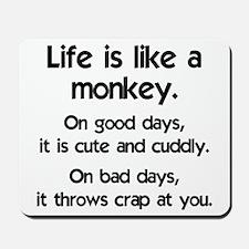 Life is like a monkey Mousepad
