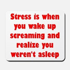 Stress is when... Mousepad