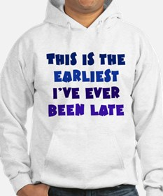 Earliest I've Been Late Jumper Hoodie