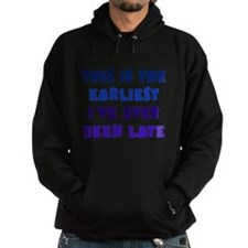 Earliest I've Been Late Hoodie