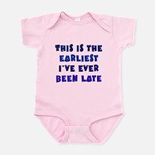 Earliest I've Been Late Infant Bodysuit
