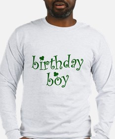 St. Patricks Day Birthday Boy Long Sleeve T-Shirt
