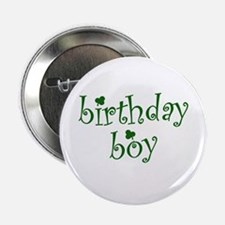 "St. Patricks Day Birthday Boy 2.25"" Button"