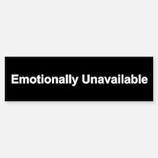 Emotionally Unavailable Bumper Bumper Sticker