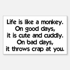 Life is like a monkey Decal