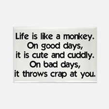 Life is like a monkey Rectangle Magnet