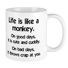 Life is like a monkey Mug