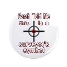 "Sarah Says 3.5"" Button"