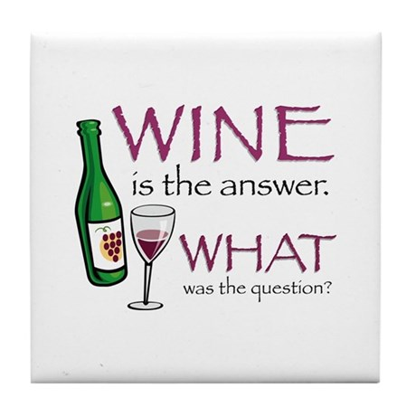 Wine is the Answer Tile Coaster