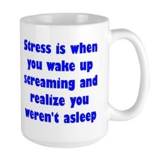 Stress is when... Mug