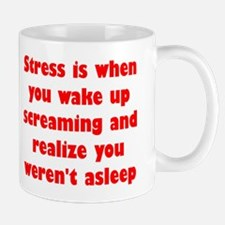 Stress is when... Mug