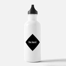 """I'm hard."" Water Bottle"