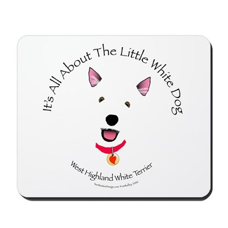 All About The Little White Dog Mousepad