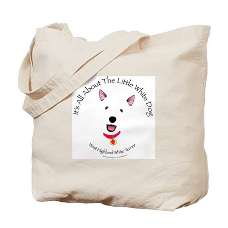 All About The Little White Dog Tote Bag