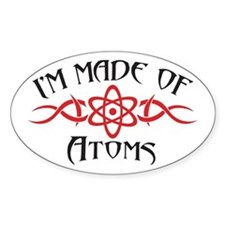 I'm Made of Atoms Decal