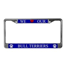 Blue We Love Our Bull Terriers Frame