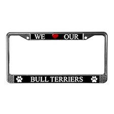 Black We Love Our Bull Terriers Frame